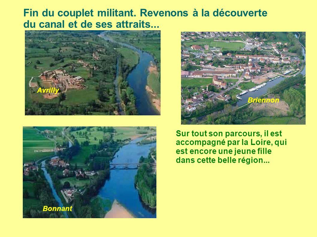 Sur tout son parcours, il est accompagné par la Loire, qui est encore une jeune fille dans cette belle région...