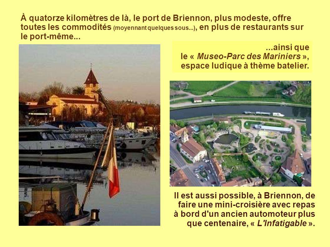 À quatorze kilomètres de là, le port de Briennon, plus modeste, offre toutes les commodités (moyennant quelques sous...), en plus de restaurants sur le port-même......ainsi que le « Museo-Parc des Mariniers », espace ludique à thème batelier.