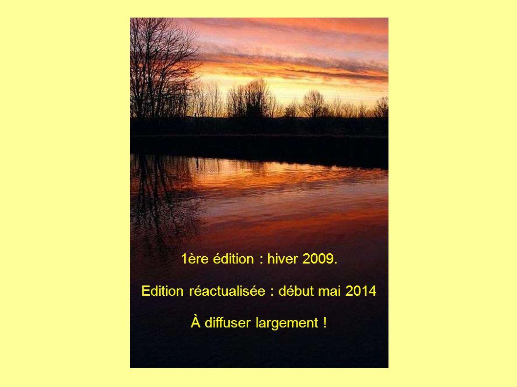 1ère édition : hiver 2009. Edition réactualisée : début mai 2014 À diffuser largement !