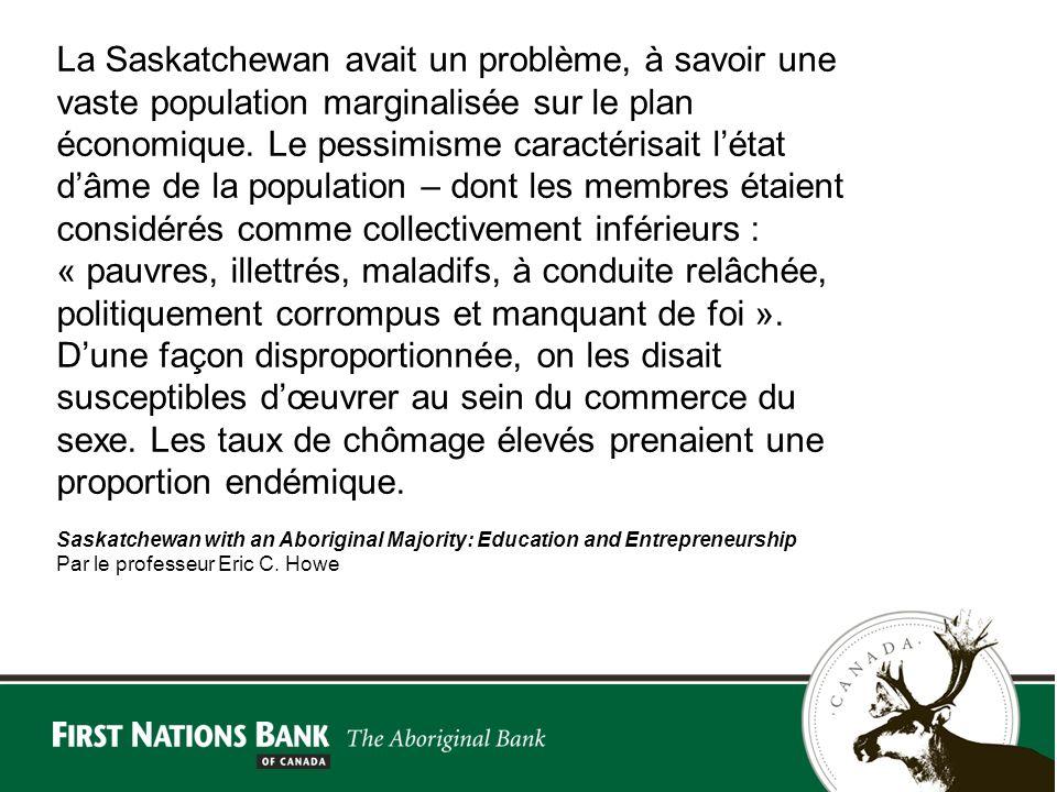La Saskatchewan avait un problème, à savoir une vaste population marginalisée sur le plan économique.