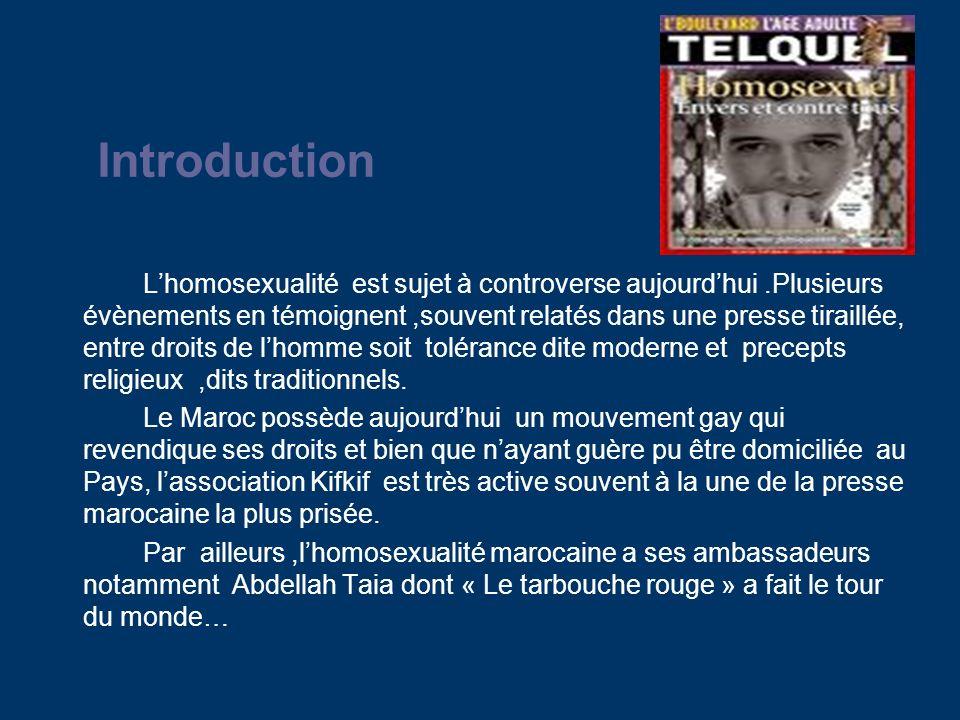 Introduction Lhomosexualité est sujet à controverse aujourdhui.Plusieurs évènements en témoignent,souvent relatés dans une presse tiraillée, entre droits de lhomme soit tolérance dite moderne et precepts religieux,dits traditionnels.