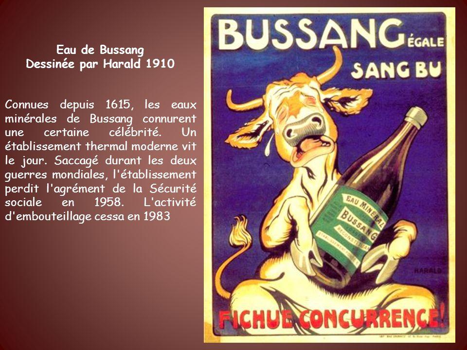 Eau de Bussang Dessinée par Harald 1910 Connues depuis 1615, les eaux minérales de Bussang connurent une certaine célébrité.