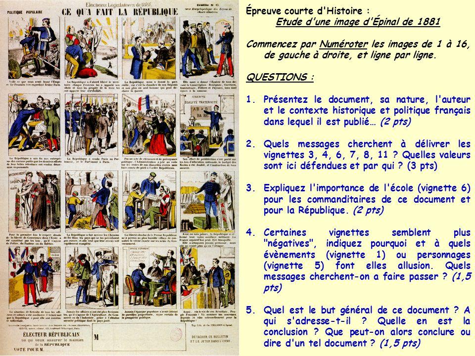 Épreuve courte d Histoire : Etude d une image d Épinal de 1881 1.Présentez le document, sa nature, l auteur et le contexte historique et politique français dans lequel il est publié… (2 pts) La République a été proclamée le 4 septembre 1870 au lendemain de la défaite de Sedan.
