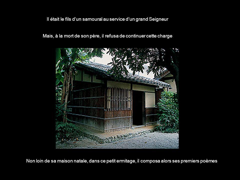 Il naquit en 1644 à Ueno, près de la ville impériale de Kyoto Sa maison natale y est précieusement conservée