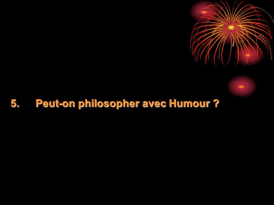 5.Peut-on philosopher avec Humour ?