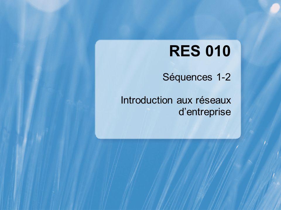 RES 010 Séquences 1-2 Introduction aux réseaux dentreprise