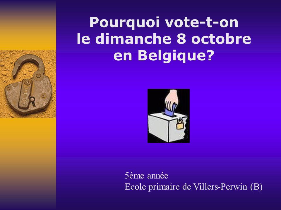 Pourquoi vote-t-on le dimanche 8 octobre en Belgique.