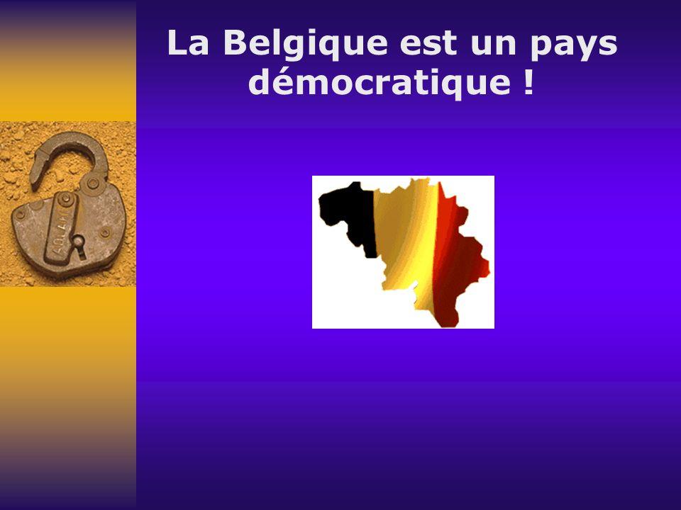 La Belgique est un pays démocratique !