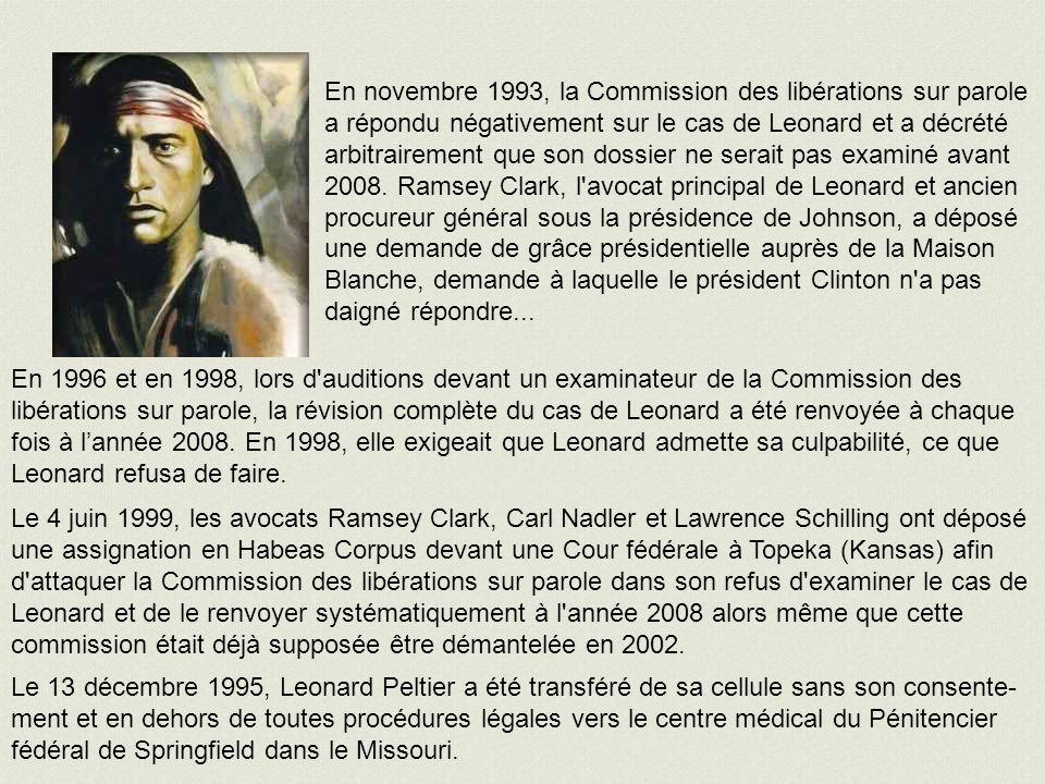 En novembre 1993, la Commission des libérations sur parole a répondu négativement sur le cas de Leonard et a décrété arbitrairement que son dossier ne serait pas examiné avant 2008.