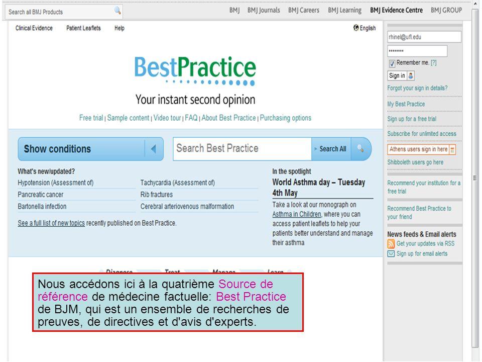 Nous accédons ici à la quatrième Source de référence de médecine factuelle: Best Practice de BJM, qui est un ensemble de recherches de preuves, de dir