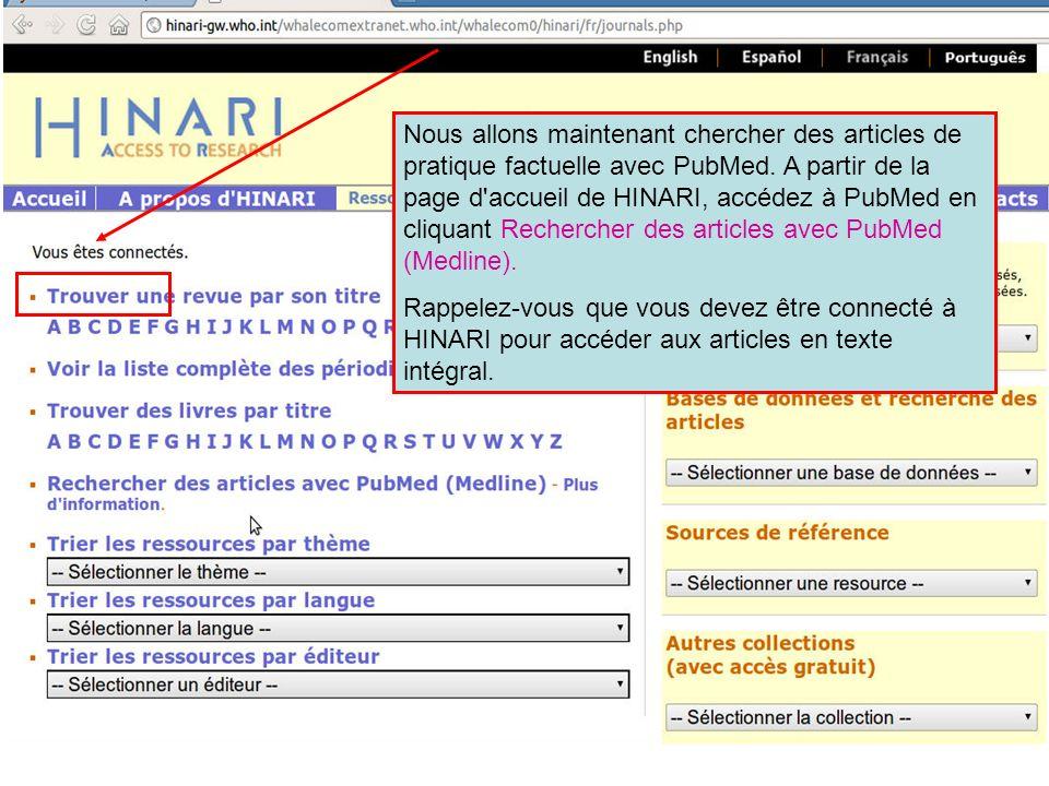 Nous allons maintenant chercher des articles de pratique factuelle avec PubMed. A partir de la page d'accueil de HINARI, accédez à PubMed en cliquant
