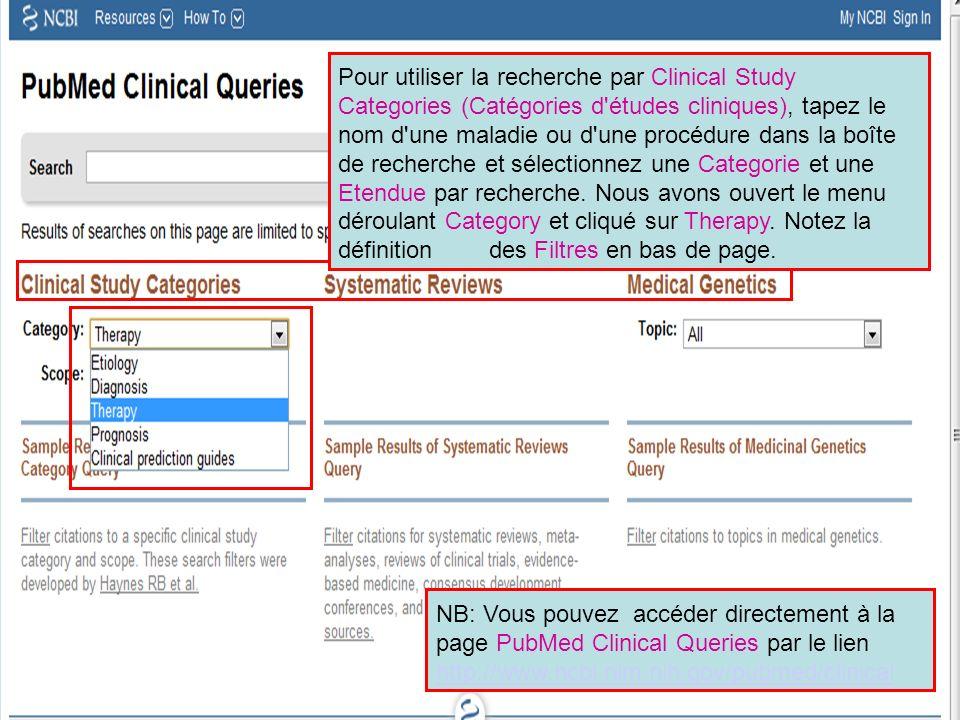 Pour utiliser la recherche par Clinical Study Categories (Catégories d'études cliniques), tapez le nom d'une maladie ou d'une procédure dans la boîte