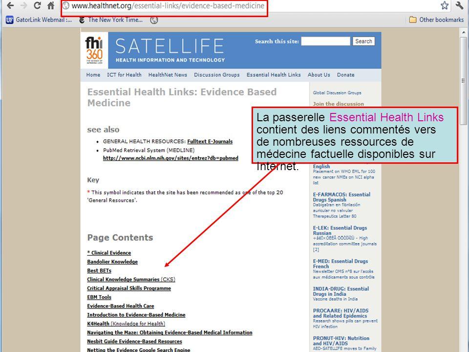 La passerelle Essential Health Links contient des liens commentés vers de nombreuses ressources de médecine factuelle disponibles sur Internet.