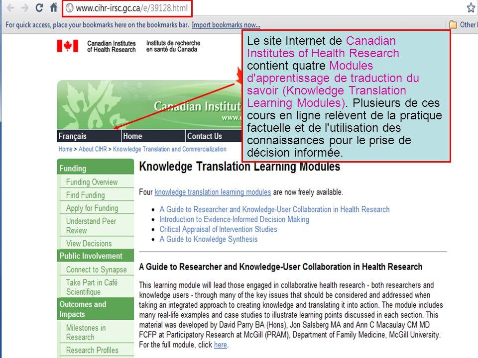 Le site Internet de Canadian Institutes of Health Research contient quatre Modules d'apprentissage de traduction du savoir (Knowledge Translation Lear