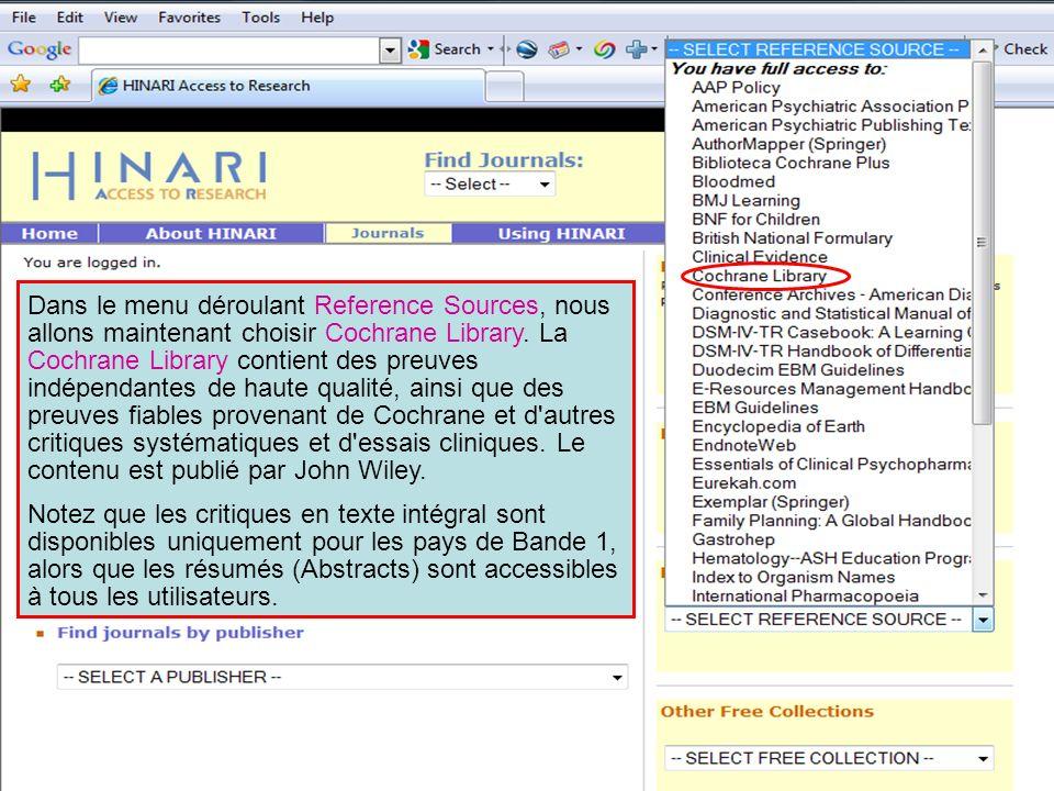 Dans le menu déroulant Reference Sources, nous allons maintenant choisir Cochrane Library. La Cochrane Library contient des preuves indépendantes de h