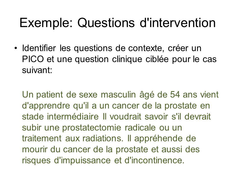 Exemple: Questions d'intervention Identifier les questions de contexte, créer un PICO et une question clinique ciblée pour le cas suivant: Un patient