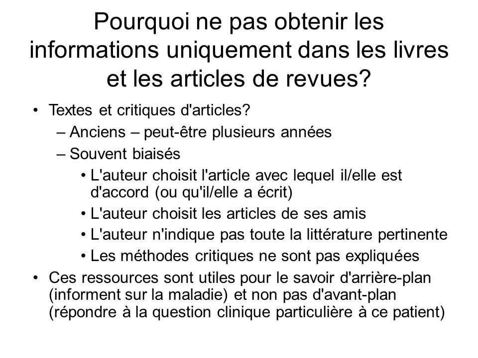 Pourquoi ne pas obtenir les informations uniquement dans les livres et les articles de revues? Textes et critiques d'articles? –Anciens – peut-être pl