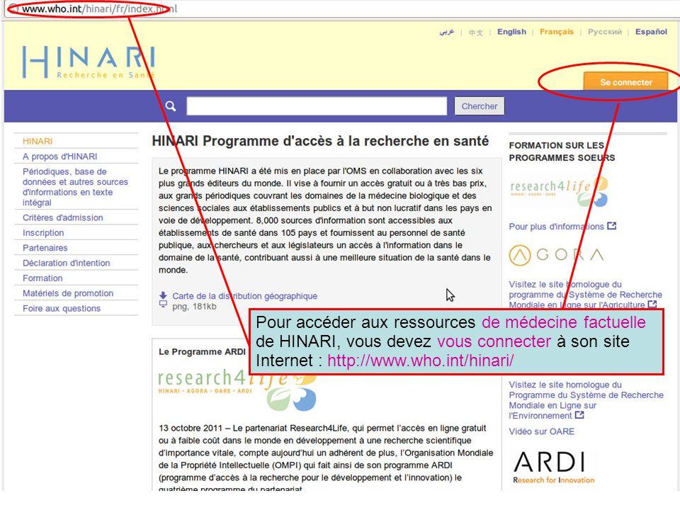 Pour accéder aux ressources de médecine factuelle de HINARI, vous devez vous connecter à son site Internet : http://www.who.int/hinari/