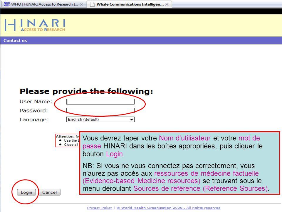 Logging into HINARI 2 Vous devrez taper votre Nom d'utilisateur et votre mot de passe HINARI dans les boîtes appropriées, puis cliquer le bouton Login
