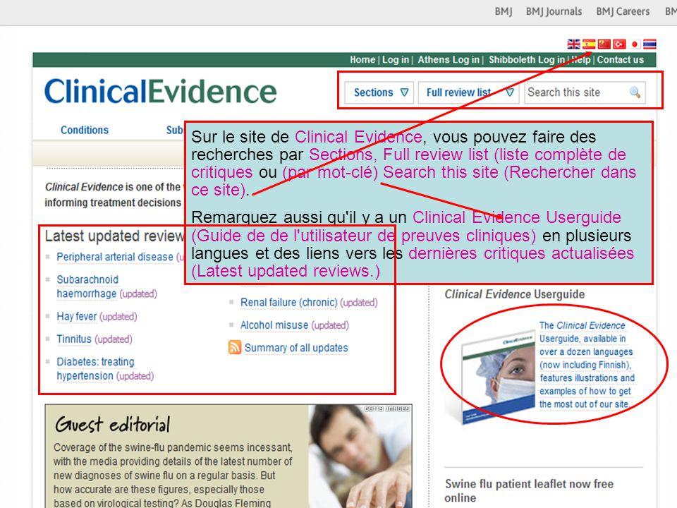 Sur le site de Clinical Evidence, vous pouvez faire des recherches par Sections, Full review list (liste complète de critiques ou (par mot-clé) Search