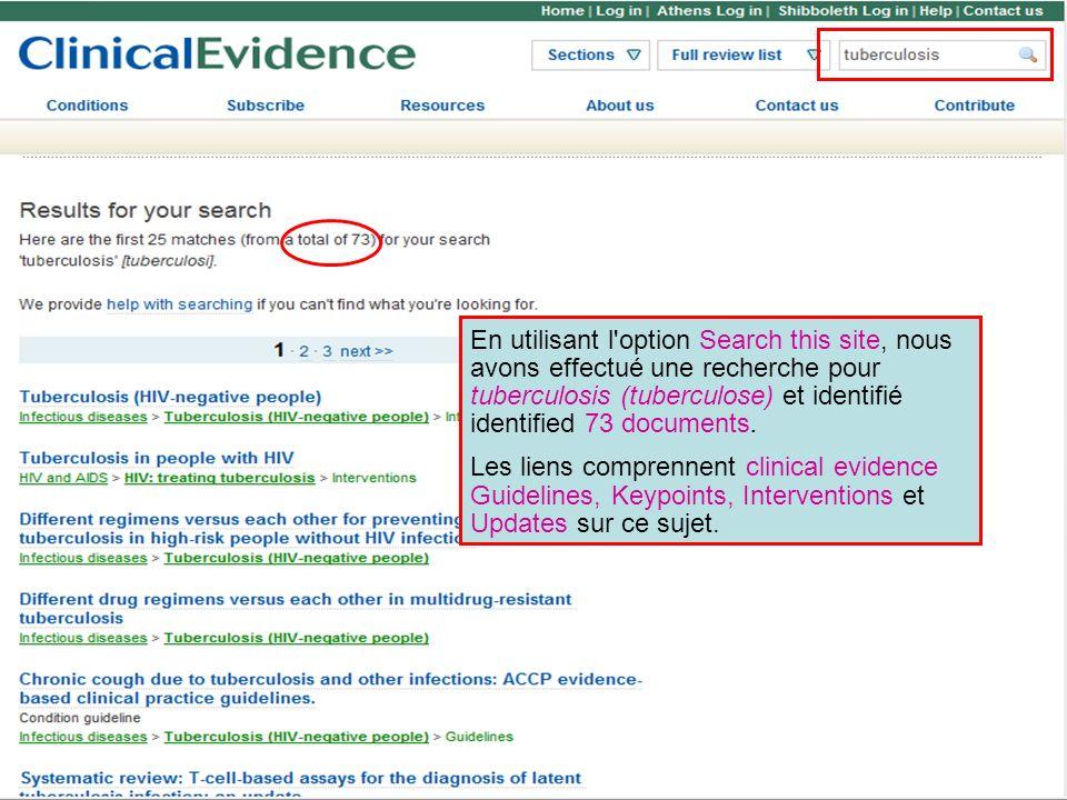 En utilisant l'option Search this site, nous avons effectué une recherche pour tuberculosis (tuberculose) et identifié identified 73 documents. Les li
