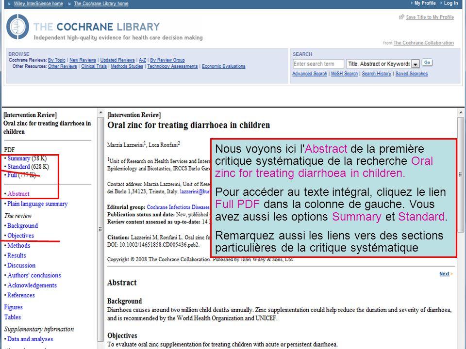 Nous voyons ici l'Abstract de la première critique systématique de la recherche Oral zinc for treating diarrhoea in children. Pour accéder au texte in
