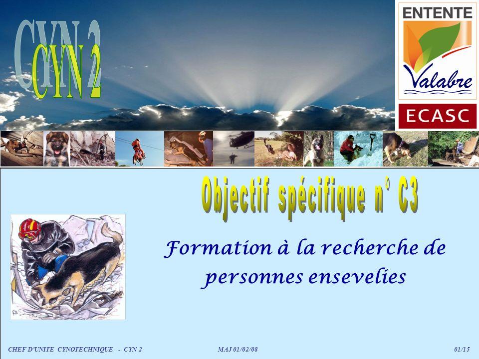 Formation à la recherche de personnes ensevelies CHEF DUNITE CYNOTECHNIQUE - CYN 2 MAJ 01/02/08 01/15