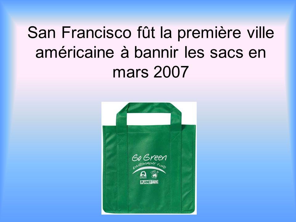 San Francisco fût la première ville américaine à bannir les sacs en mars 2007