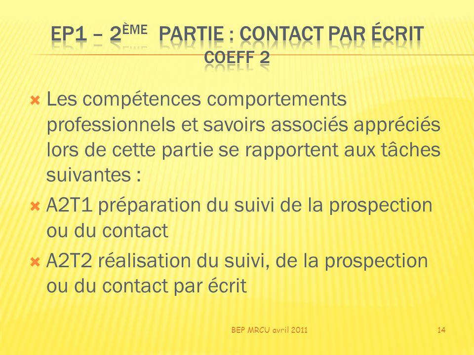 Les compétences comportements professionnels et savoirs associés appréciés lors de cette partie se rapportent aux tâches suivantes : A2T1 préparation
