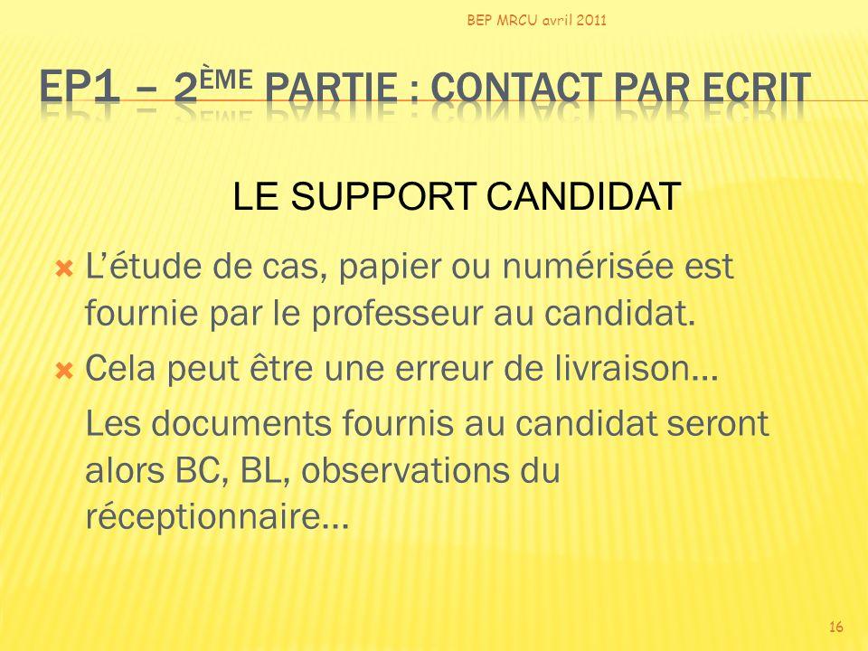 Létude de cas, papier ou numérisée est fournie par le professeur au candidat. Cela peut être une erreur de livraison… Les documents fournis au candida