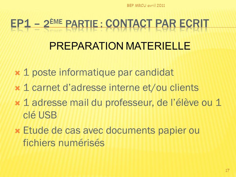 1 poste informatique par candidat 1 carnet dadresse interne et/ou clients 1 adresse mail du professeur, de lélève ou 1 clé USB Etude de cas avec docum