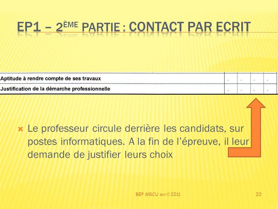 Le professeur circule derrière les candidats, sur postes informatiques. A la fin de lépreuve, il leur demande de justifier leurs choix BEP MRCU avril