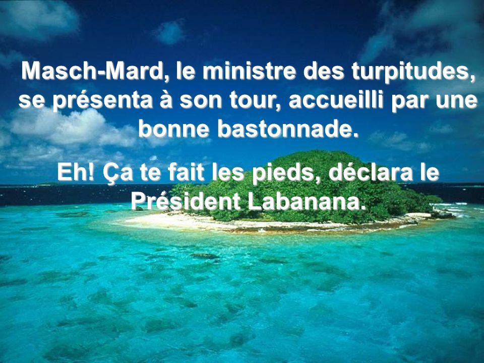 Il était une fois une île nommée Fidji ou vivait le Général-Président Labanana. Un beau matin il décida de convoquer tous ses ministres pour les faire