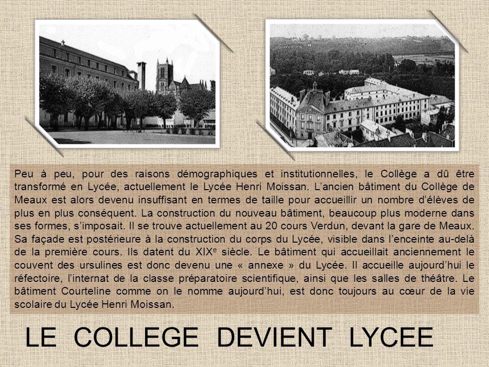 LE COLLEGE DEVIENT LYCEE Peu à peu, pour des raisons démographiques et institutionnelles, le Collège a dû être transformé en Lycée, actuellement le Ly