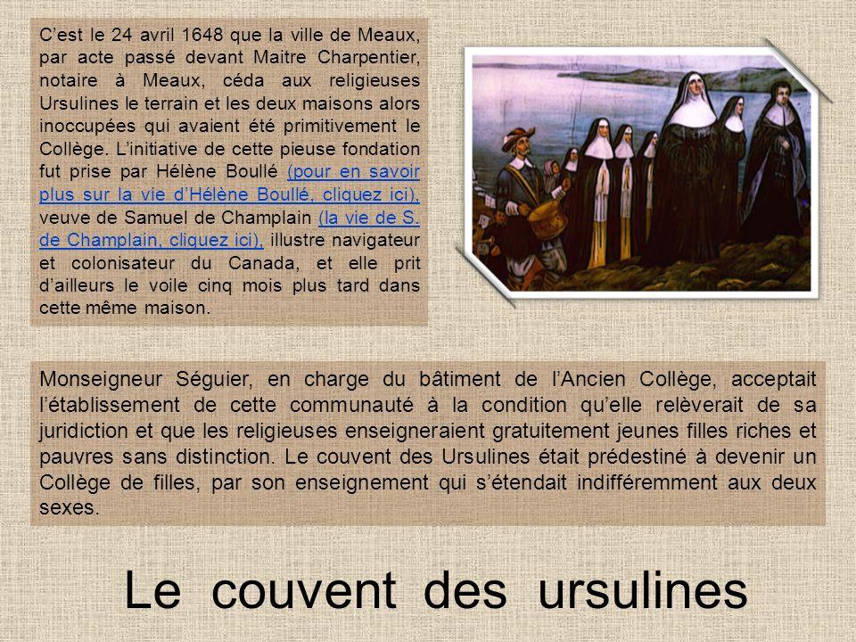 Le couvent des ursulines Monseigneur Séguier, en charge du bâtiment de lAncien Collège, acceptait létablissement de cette communauté à la condition qu