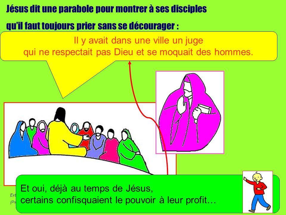 Extrait de « Mille images dÉvangile » de Jean François KIEFFER (Presse dÎle de France) Jésus dit une parabole pour montrer à ses disciples quil faut t