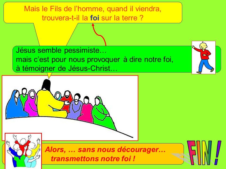Extrait de « Mille images dÉvangile » de Jean François KIEFFER (Presse dÎle de France) Mais le Fils de lhomme, quand il viendra, trouvera-t-il la foi