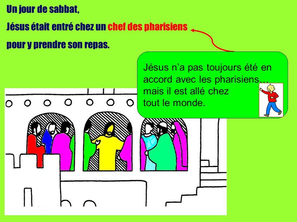 Un jour de sabbat, Jésus était entré chez un chef des pharisiens pour y prendre son repas.