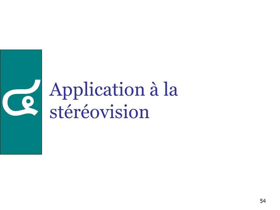 54 Application à la stéréovision