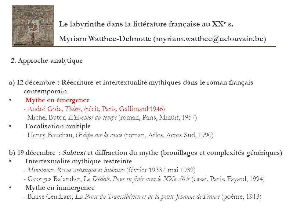 2. Approche analytique a) 12 décembre : Réécriture et intertextualité mythiques dans le roman français contemporain Mythe en émergence - André Gide, T