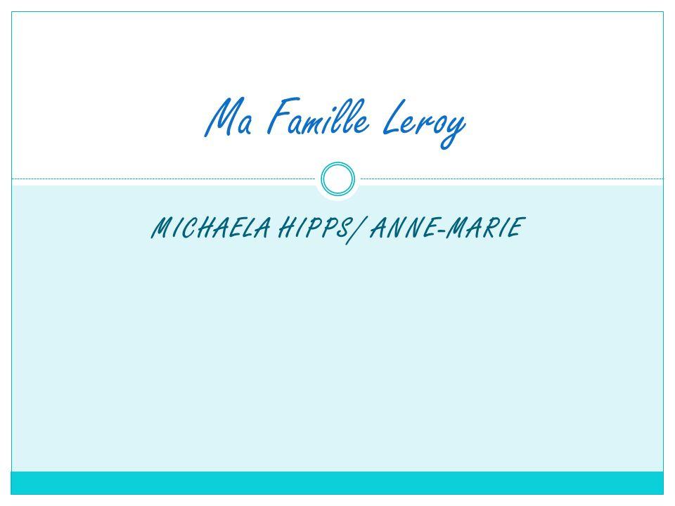 MICHAELA HIPPS/ ANNE-MARIE Ma Famille Leroy