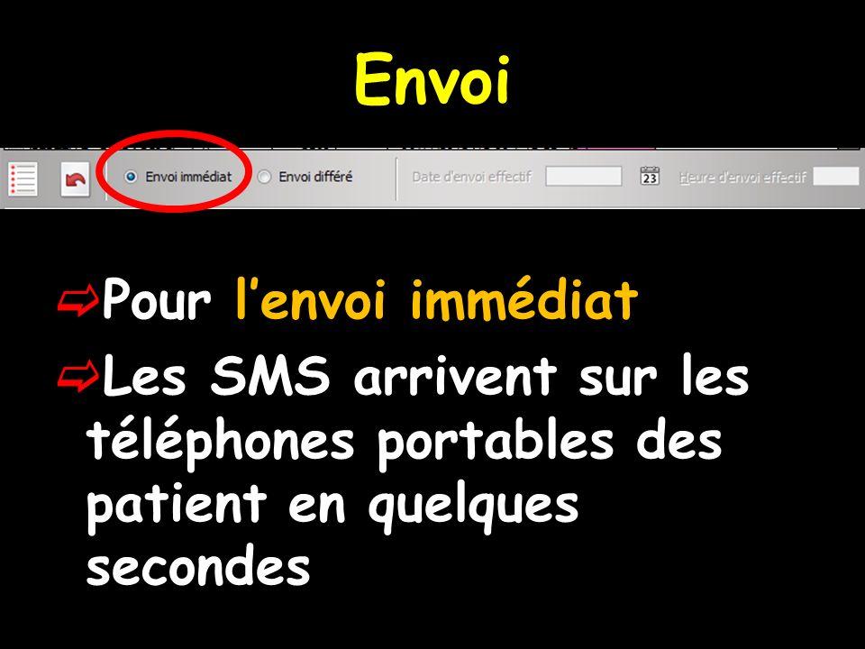 Envoi Pour lenvoi immédiat Les SMS arrivent sur les téléphones portables des patient en quelques secondes