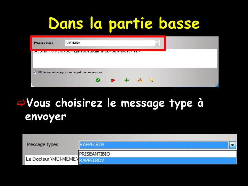 Dans la partie basse Vous choisirez le message type à envoyer