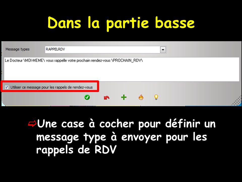 Dans la partie basse Une case à cocher pour définir un message type à envoyer pour les rappels de RDV