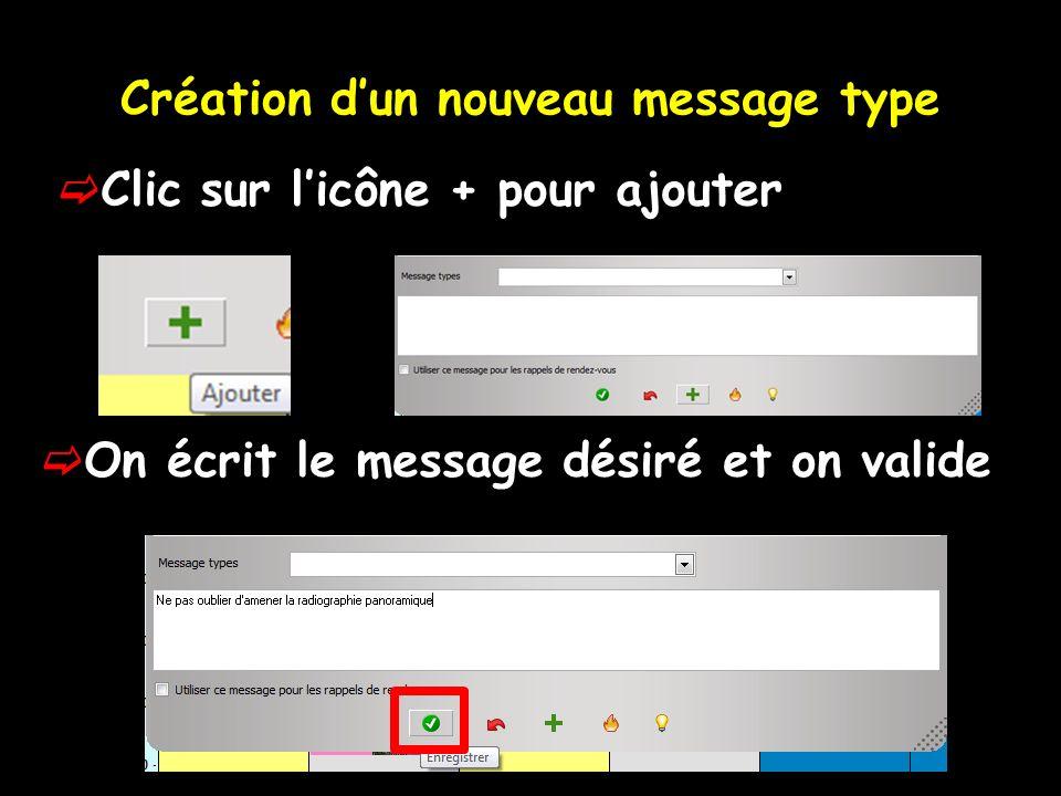 Création dun nouveau message type Clic sur licône + pour ajouter On écrit le message désiré et on valide