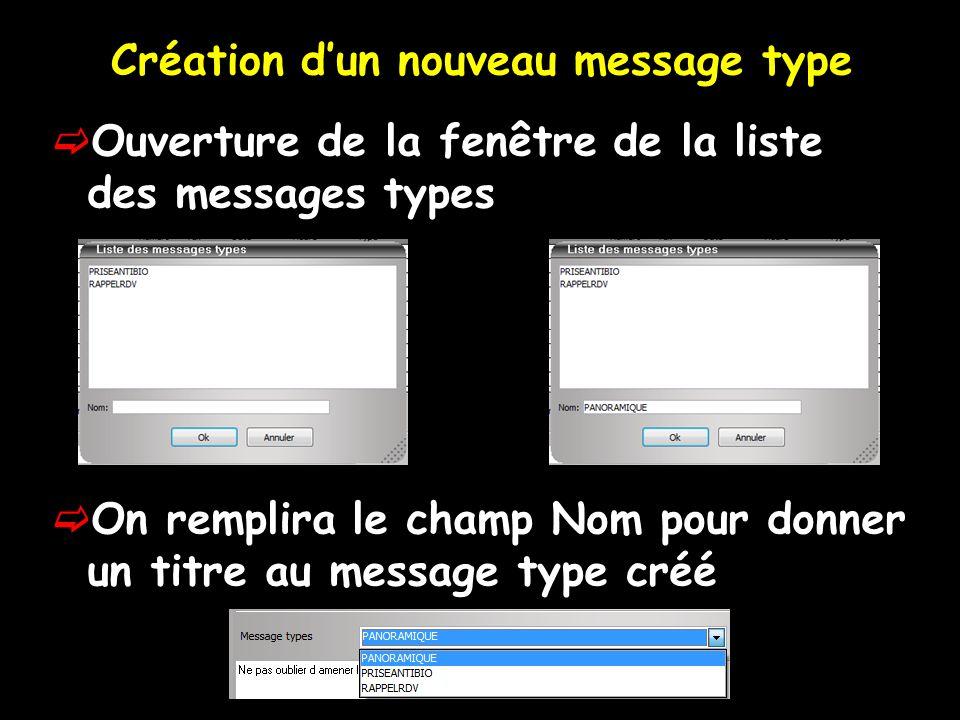 Création dun nouveau message type Ouverture de la fenêtre de la liste des messages types On remplira le champ Nom pour donner un titre au message type