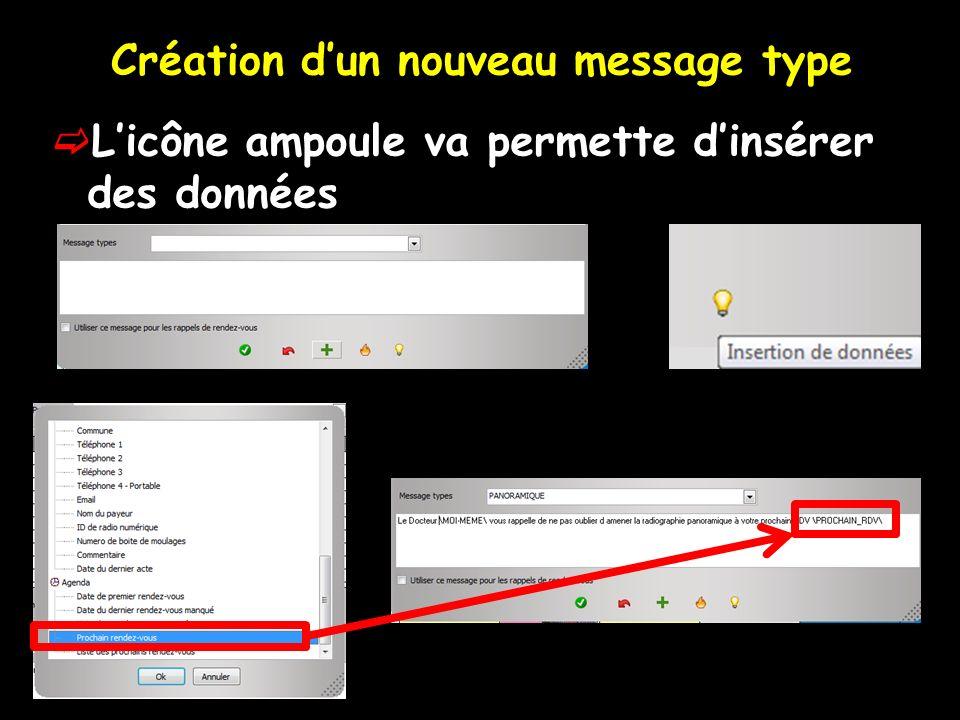Création dun nouveau message type Licône ampoule va permette dinsérer des données