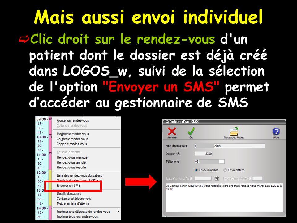 Mais aussi envoi individuel Clic droit sur le rendez-vous d'un patient dont le dossier est déjà créé dans LOGOS_w, suivi de la sélection de l'option