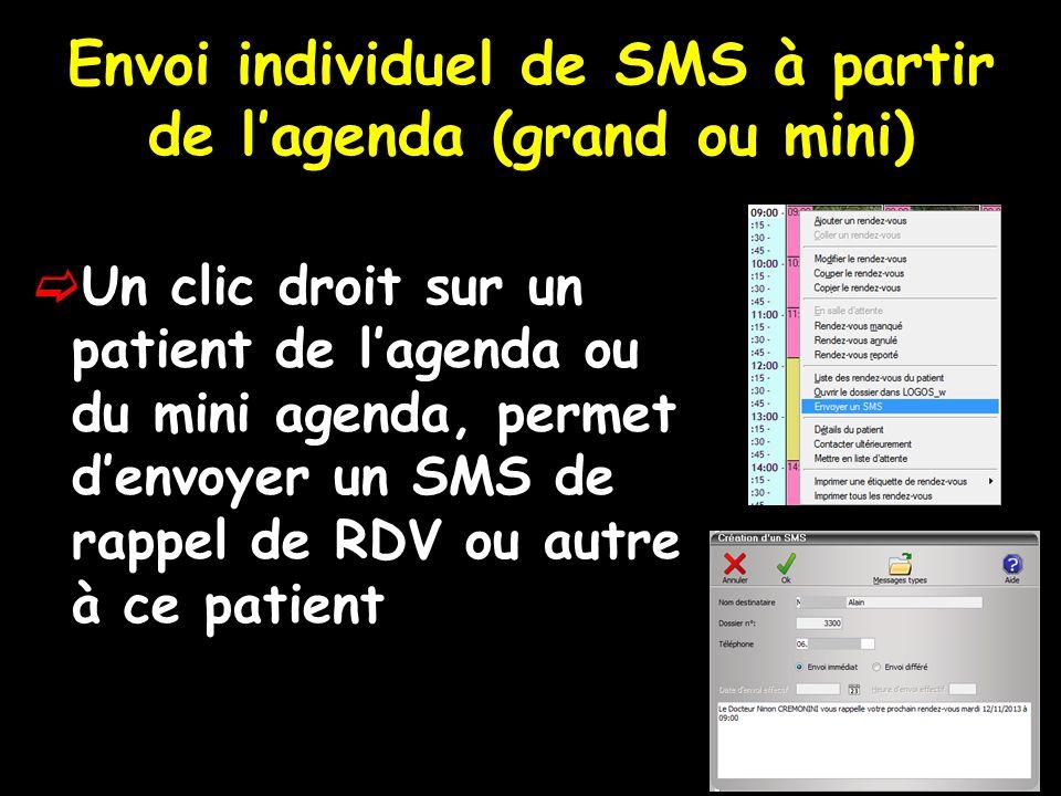 Envoi individuel de SMS à partir de lagenda (grand ou mini) Un clic droit sur un patient de lagenda ou du mini agenda, permet denvoyer un SMS de rappel de RDV ou autre à ce patient