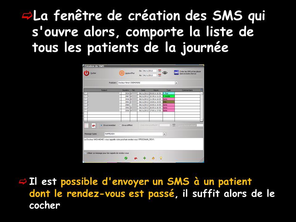 La fenêtre de création des SMS qui s ouvre alors, comporte la liste de tous les patients de la journée Il est possible d envoyer un SMS à un patient dont le rendez-vous est passé, il suffit alors de le cocher